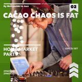 Cacao Chaos is Fat live Dj set for Home market by MIJ