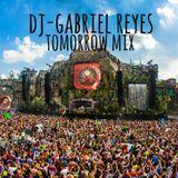 TOMORROW MIX - DJ GABRIEL REYES