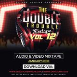 The Double Trouble Mixxtape 2016 Volume 12