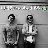 LU48, Deadbeat FM
