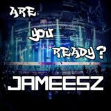 ARE YOU READY ? (JameesZ Session)