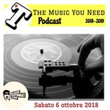 THE MUSIC YOU NEED: SABATO 6 OTTOBRE 2018