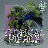 Crispy cuts mixtape:Tropical Hip Hop