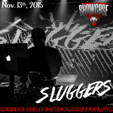 Sluggers (Exclusive Mix For Showcase Mondays)11/13/2015