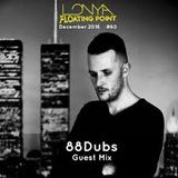 88Dubs Guest Mix - Lonya Floating Point December 2018 Episode 60