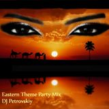 Eastern Theme Party Music Mixed by Evgenii Petrovskiy April 2017