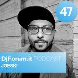 Djforum.it Podcast #47: JOESKI