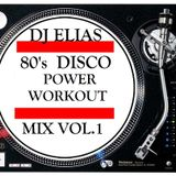 DJ Elias - 80's  Disco Power Workout