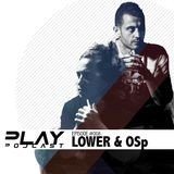 PLAY Podcast #008 (Mixed by Lower & OSp)