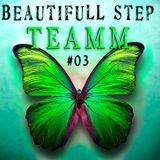 DJ Teamm - Beautifull step podcast #3