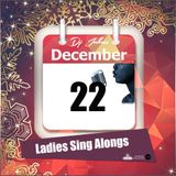 Jukess' Advent Calendar - 22nd December: Ladies Sing Alongs