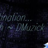 no destination w/ DMuzick (ep 1)