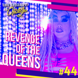 #44 Revenge Of The Queens