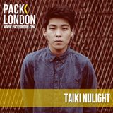 Taiki Nulight - Pack London Exclusive Mix