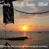 Andy Carroll Sunset Blend @ Sunset Ashram,Cala Conta , Eivissa