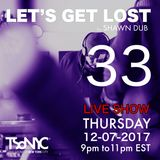 Let's Get Lost EP 33 - TSoNYC - 11/30/2017 by Shawn Dub