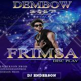 DEMBOW 2017 FRIMSA - DJ ENDERSON