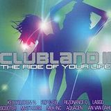 CLUBLAND II - THE RIDE OF YOUR LIFE (CD1)
