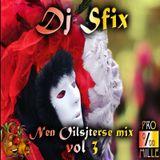 Dj Sfix - Nen oilsjterse mix vol 3