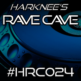 Harknee's Rave Cave #HRC024