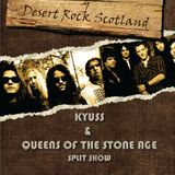 "Show 35. ~ ""Kyuss/QOTSA Split w/cohost Desert Rock Scotland"" (Tuesday 4th October 2011)"