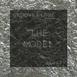 Groovetique presents ✦ The Model #003 Podcast