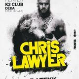 Chris Lawyer - Live @ K2 Club Déda (Ukrajna) 2013.10.18.