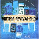 Britpop Revival Show #192 29th March 2017