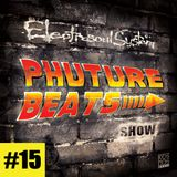 Phuture Beats Show #15 by Electrosoul System @ Kos.Mos.Music.Lab.