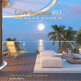 Love Sessions 013 - The Love Lounge Experience by Jose Sierra