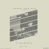 Freiheit Radio Show 005 by Freemann [ HIT FM 103.5 GR ]