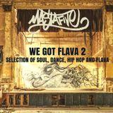We got Flava #2 - Dj Mastafive