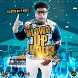 DJ Mystik Blow'd Up Vol.13 Mixtape Hosted by P-Nyce