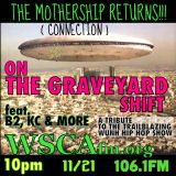 Graveyard Shift tribute to the Mothership Connection radio show