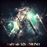 Daft Dub b2b dMONO