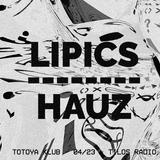 Lipics // HAUZ - Totoya Klub (2019.04.23.)