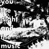 You, the Night and the Music - 28th April 2019