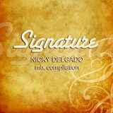 Nicky Delgado - Signature 1.0 Mix