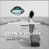 The MidNight Sounds Radio Pres Bon Voyage by Dj Topo episodio 002