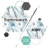 Transmissions 233 with Boris