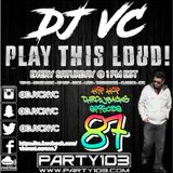 DJ VC - Play This Loud! Episode 87 (Hip Hop Throwbacks) Party 103