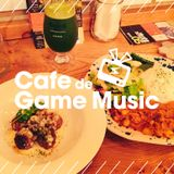Cafe de Game Music 再現mix