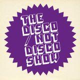 The Disco / Not Disco Show - 13.12.16