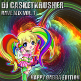 DJ Casketkrusher - Rave Mix Vol 1. - Happy Gabba Edition
