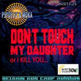 "PSYDELIC & MOKA and CELLOPHANE 2017.25H   : ""Don't touch my daughter or I kill you "" P.O.C"