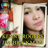 BEST OF KENNY ROGERS & JIM BRICKMAN (by request)