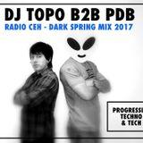DJ TOPO B2B PDB @ Radio CEH - Dark Spring Mix 2017