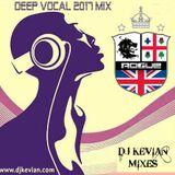 DEEP VOCAL 2017 MIX - DJ KEVIAN