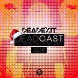 DeadExit - DeadCast 004 - 10 Minute Tearout