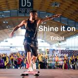 Shine it on (Tribal)